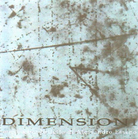 ALESSANDRO ESSENO - Dimensioni (Musica per balletto) QRNCD 5909