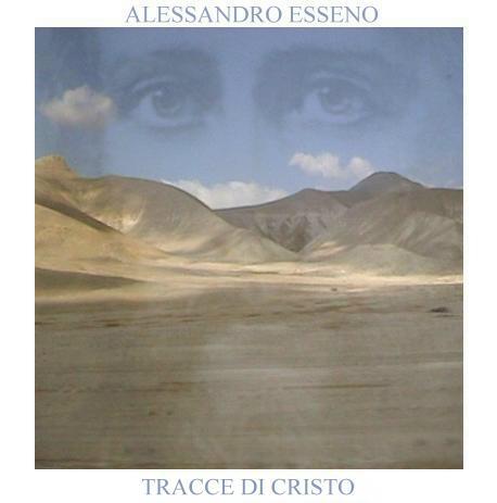 ALESSANDRO ESSENO - Tracce di Cristo QRNCD 5903